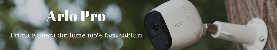 Arlo Pro camera wireless fara cabluri